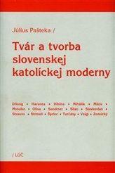 Tvár a tvorba slovenskej katolíckej moderny