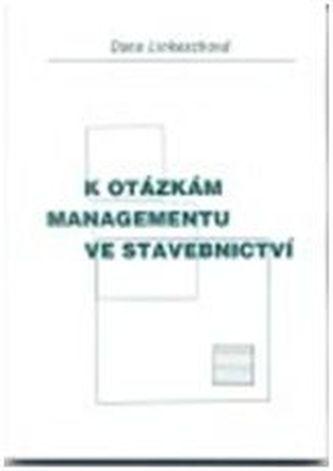 K otázkám managementu ve stavebnictví