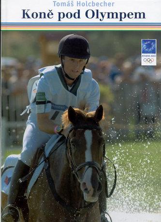 Koně pod Olympem - Tomáš Holcbecher; Tomáš Holcbecher