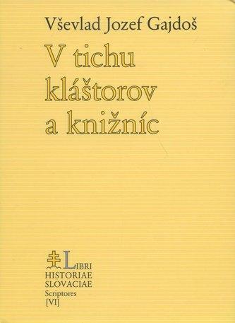 V tichu kláštorov a knižníc