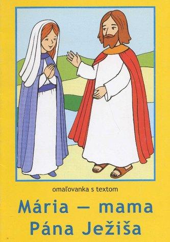 Mária - mama Pána Ježiša