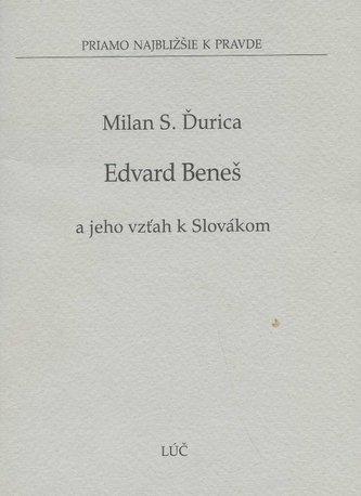 Edvard Beneš a jeho vzťah k Slovákom