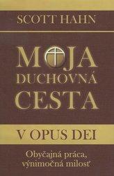 Moja duchovná cesta v opus dei