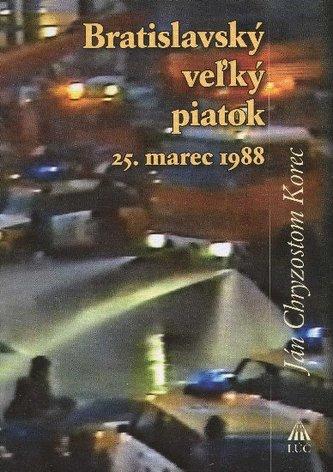 Bratislavský veľký piatok 25. marec 1988