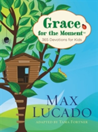 Grace for the Moment: 365 Devotions for Kids - Max Lucado