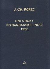 Dni a roky po barbarskej noci 1950