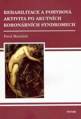 Rehabilitace a pohybová aktivita po akutních koronárních syndromech