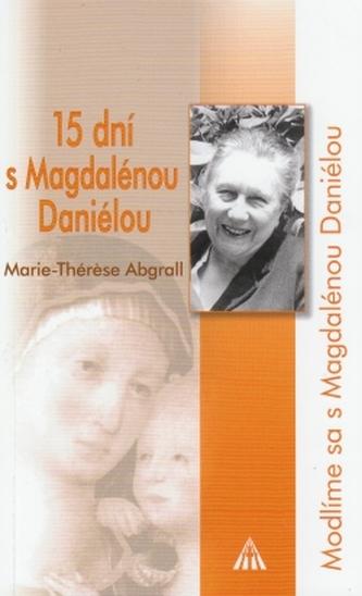 15 dní s Magdalénou Daniélou