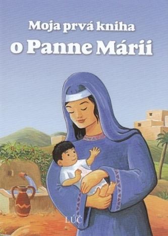 Moja prvá kniha o Panne Márii - A. Neuwald