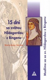 15 dní so sv. Hildegardou z Bingenu