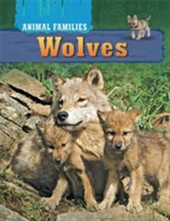 Animal Families: Wolves - Hachette Children's Books; Harris, Tim