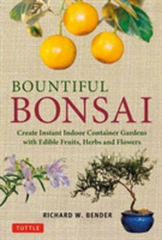 Bountiful Bonsai - Bender, Richard W.