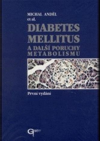 Diabetes mellitus a další poruchy metabolizmu