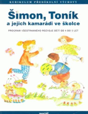 Šimon, Toník a jejich kamarádi ve školce