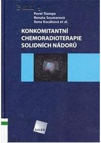 Konkomitantní chemoradioterapie solidních nádorů
