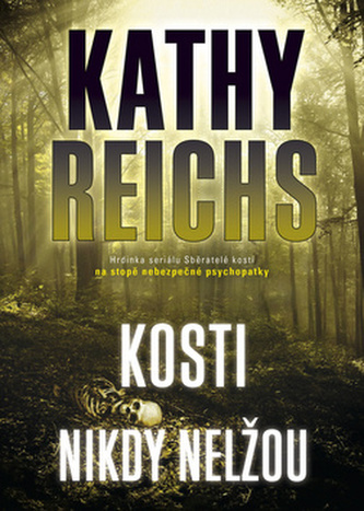 Kosti nikdy nelžou - Reichs Kathy