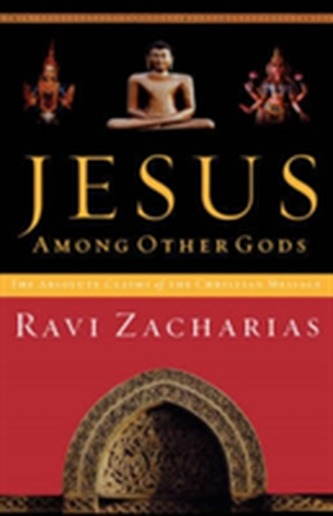 Jesus Among Other Gods - Zacharias, Ravi