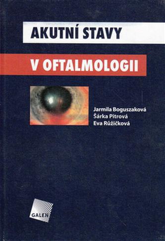 Akutní stavy v oftalmologii - Jarmila Boguszaková