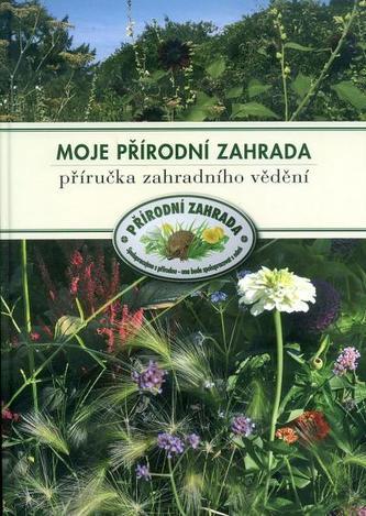 Moje přírodní zahrada
