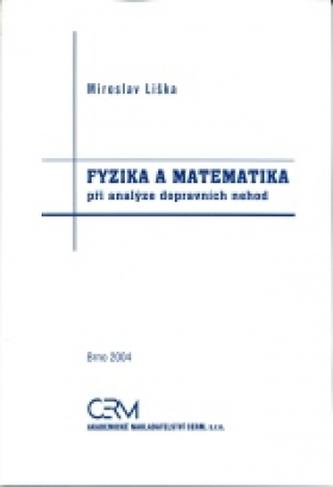 Fyzika a matematika při analýze dopravních nehod
