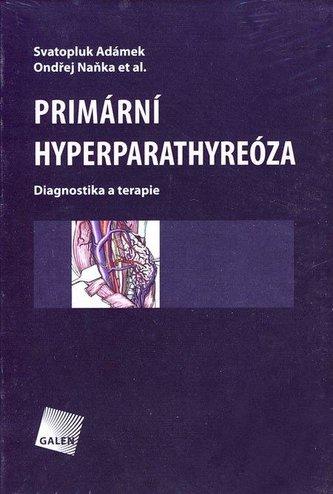 PRIMÁRNÍ HYPERPARATHYREÓZA Diagnostika a terapie
