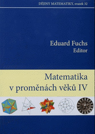 Matematika v proměnách věků IV
