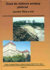Úvod do rizikové analýzy přehrad