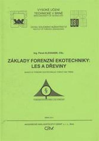 Základy forenzní ekotechniky: Les a dřeviny