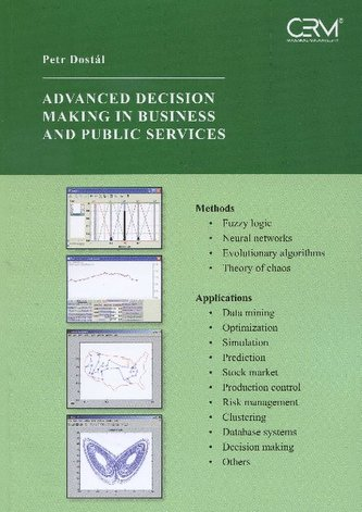 Advanced decision making in business and public services