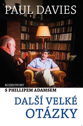 Další velké otázky - Rozhovory s Phillipem Adamsem - P. C. W. Davies