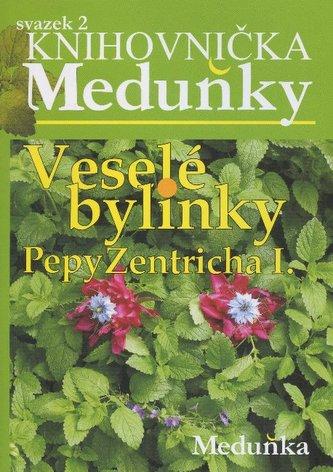 Veselé bylinky Pepy Zentricha I.
