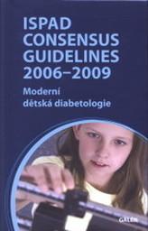 ISPAD Consensus Guidelines 2006-2009. Moderní dětská diabetologie
