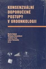 Konsenzuální doporučené postupy v uroonkologii