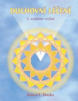 Duchovní léčení 2. rozšířené vydání