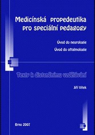 Medicínská propedeutika pro speciální pedagogy : úvod do neurologie, úvod do oftalmologie : texty k distančnímu vzdělávání