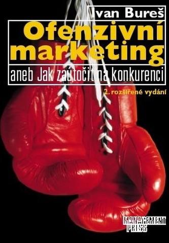 Ofenzivní marketing aneb jak zaútočit na konkurenci