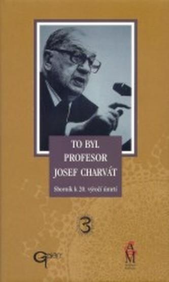 To byl profesor Josef Charvát