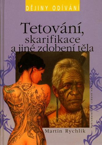 Tetování, skarifikace a jiné zdobení těla