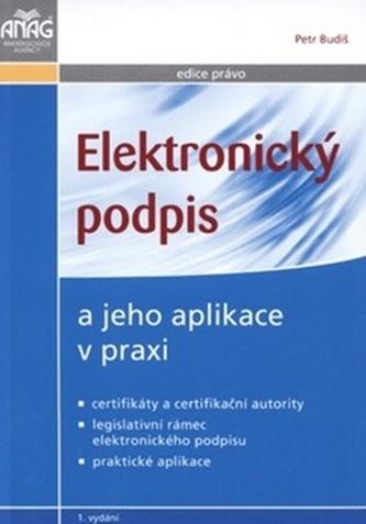 Elektronický podpis a jeho aplikace v praxi