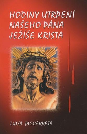 Hodiny utrpení našeho pána Ježíše Krista