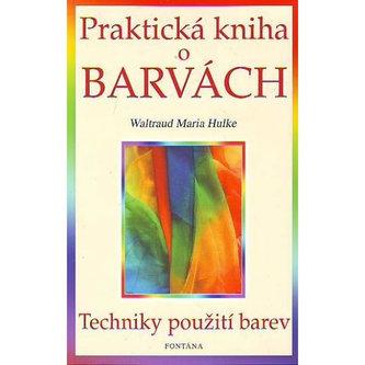 Praktická kniha o barvách