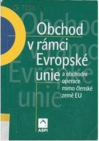 Obchod v rámci Evropské unie a obchodní operace mimo členské země EU