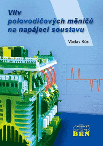 Vliv polovodičových měničů na napájecí soustavu