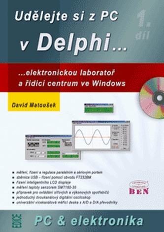 Udělejte si z PC v Delphi..., 1.díl