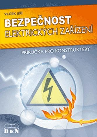 Bezpečnost elektrických zařízení - příručka pro konstruktéry