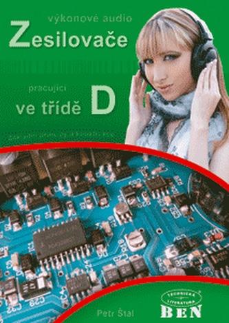 Výkonové audio zesilovače pracující ve třídě D