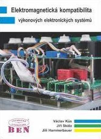 Elektromagnetická kompatibilita výkonových elektronických systémů - Václav Kůs