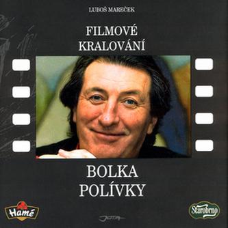 Filmové kralování Bolka Polívky
