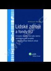 Lidské zdroje a fondy EU : Evropský sociální fond jako nástroj spolufinancování projektů v oblasti rozvoje lidských zdrojů