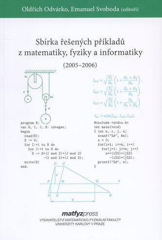 Sbírka řešených příkladů z matematiky, fyziky a informatiky 2005,2006